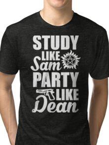STUDY LIKE SAM PARTY LIKE DEAN ( SAM AND DEAN ) Tri-blend T-Shirt