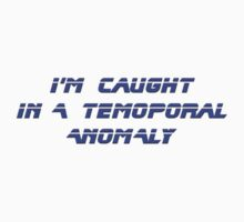 I'm caught in a temporal anomaly - T-Shirt Kids Tee