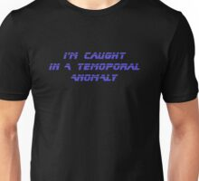 I'm caught in a temporal anomaly - T-Shirt Unisex T-Shirt