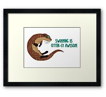 Swimming is Otter-ly Awesome! Framed Print