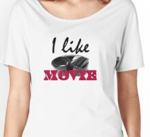 I like movie Women's Relaxed Fit T-Shirt