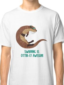 Swimming is Otter-ly Awesome! Classic T-Shirt