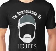 I'M SURROUNDED BY IDJITS Unisex T-Shirt