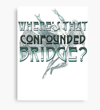 ICARUS THROWS THE HORNS/WHERE'S THAT CONFOUNDED BRIDGE? light blue Canvas Print