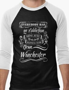 EVERYBODY HAS AN ADDICTION MINE JUST HAPPENS TO BE DEAN WINCHESTER Men's Baseball ¾ T-Shirt