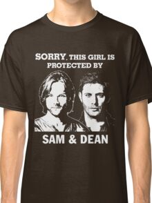 SORRY, THIS GIRL IS PROTECTED BY SAM AND DEAN Classic T-Shirt