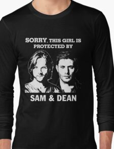 SORRY, THIS GIRL IS PROTECTED BY SAM AND DEAN Long Sleeve T-Shirt