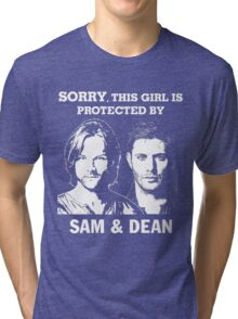SORRY, THIS GIRL IS PROTECTED BY SAM AND DEAN Tri-blend T-Shirt
