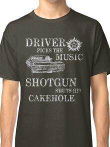 SUPERNATURAL DRIVER PICKS THE MUSIC SHOTGUN SHUTS HIS CAKEHOLE Classic T-Shirt