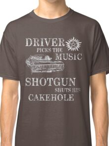 SUPERNATURAL DRIVER PICKS THE MUSIC SHOTGUN SHUTS HIS CAKEHOLE Classic T-Shirt