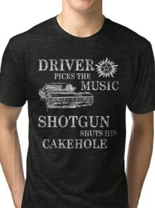 SUPERNATURAL DRIVER PICKS THE MUSIC SHOTGUN SHUTS HIS CAKEHOLE Tri-blend T-Shirt