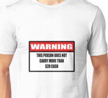 Cash Warning Unisex T-Shirt
