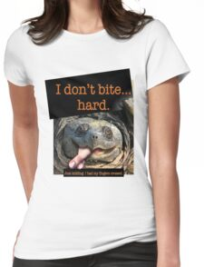 Snapping Turtle - I don't bite hard. Just kidding. I had my fingers crossed. Womens Fitted T-Shirt