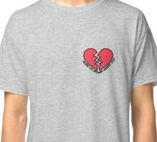 Where Do Broken Hearts Go Classic T-Shirt