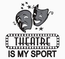 Theatre Is My Sport. Theater Is My Sport. One Piece - Short Sleeve