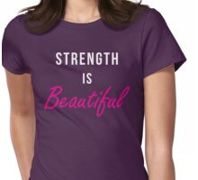 Strength Is Beautiful Womens Fitted T-Shirt