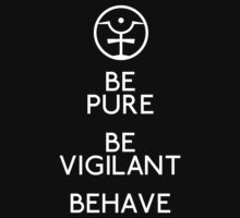 Be Pure, Be Vigilant, Behave by Kevitch
