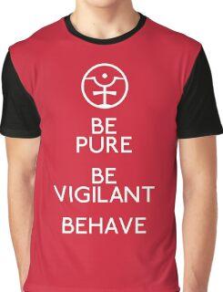 Be Pure, Be Vigilant, Behave Graphic T-Shirt