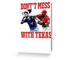 Dont't Mess With Texas  Greeting Card