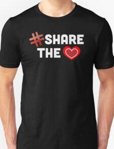 Hashtag Share The Love Heart Unisex T-Shirt