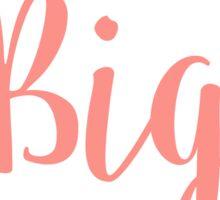 Big & Little Sticker
