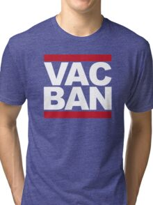 VAC ban Tri-blend T-Shirt