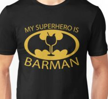 My Superhero is Barman Unisex T-Shirt
