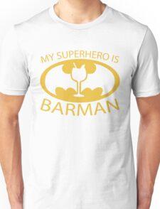 My Superhero is Barman Unisex T-Shirt