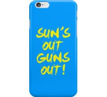 Sun's Out Guns Out iPhone Case/Skin
