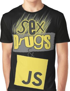 Sex, drugs and JavaScript Graphic T-Shirt