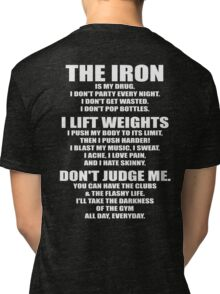 The Iron Is My Drug Tri-blend T-Shirt