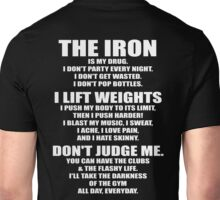 The Iron Is My Drug Unisex T-Shirt