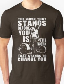 The Work That Stands Before You Unisex T-Shirt