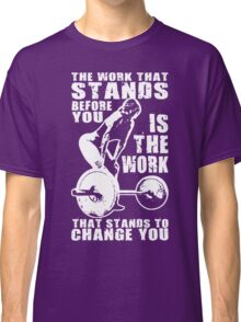The Work That Stands Before You (Strong Girl) Classic T-Shirt