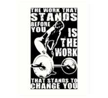 The Work That Stands Before You (Strong Girl) Art Print