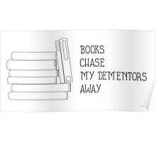 Books chase my dementors away Poster