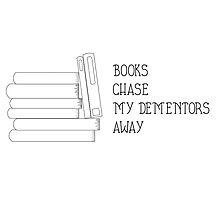 Books chase my dementors away Photographic Print