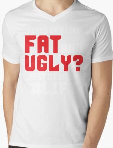 Tired of Being Fat And Ugly? LIFT Mens V-Neck T-Shirt
