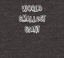 World smallest giant Unisex T-Shirt