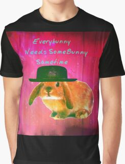 everybunny needs somebunny sometime Graphic T-Shirt