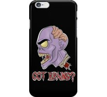 GOT BRAINS? iPhone Case/Skin