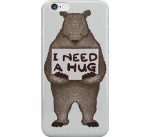 I Need a Hug iPhone Case/Skin