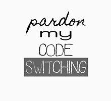 pardon my code-switching Unisex T-Shirt