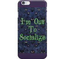 I'm Out To Socialize iPhone Case/Skin