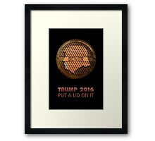 TRUMP 2016. put a lid on it Framed Print