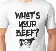 Fat Cow - What's your beef Unisex T-Shirt
