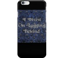 I Insist On Lagging Behind iPhone Case/Skin
