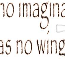 Ali, Boxer, Muhammad Ali, Cassius Clay, The man who has no imagination has no wings.  Sticker