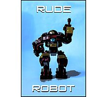 Rude Robot.... Photographic Print