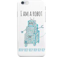 I Am a Robot iPhone Case/Skin